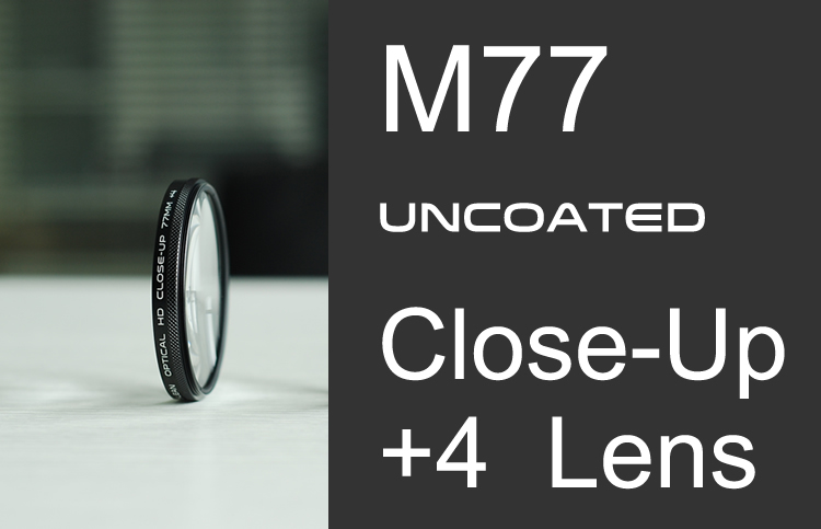 M77, Uncoated EzKlean Unique Close-Up +4 Lens